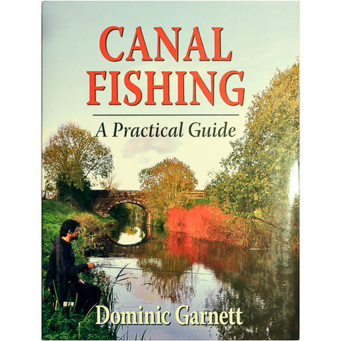 Canal Fishing A Practical Guide Dominic Garnett