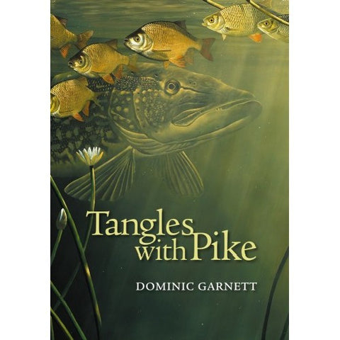 Tangles with Pike by Dominic Garnett Signed First Edition Hardback
