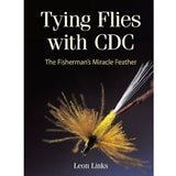 Tying Flies with CDC: The Fisherman's Miracle Feather, Leon Links