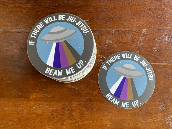 """If There Will Be Jiu-Jitsu, Beam Me Up"" BJJ Sticker"