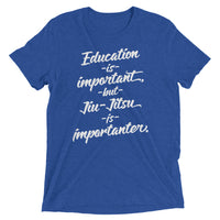 Jiu-Jitsu is Importanter Unisex Tri-blend Tee