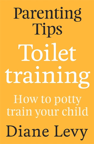 Parenting Tips - Toilet Training by Diane Levy