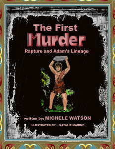 The First Murder, Rapture And Adam's Lineage
