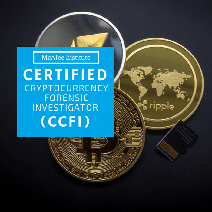 Certified Cryptocurrency Forensic Investigator (CCFI) - McAfee Institute