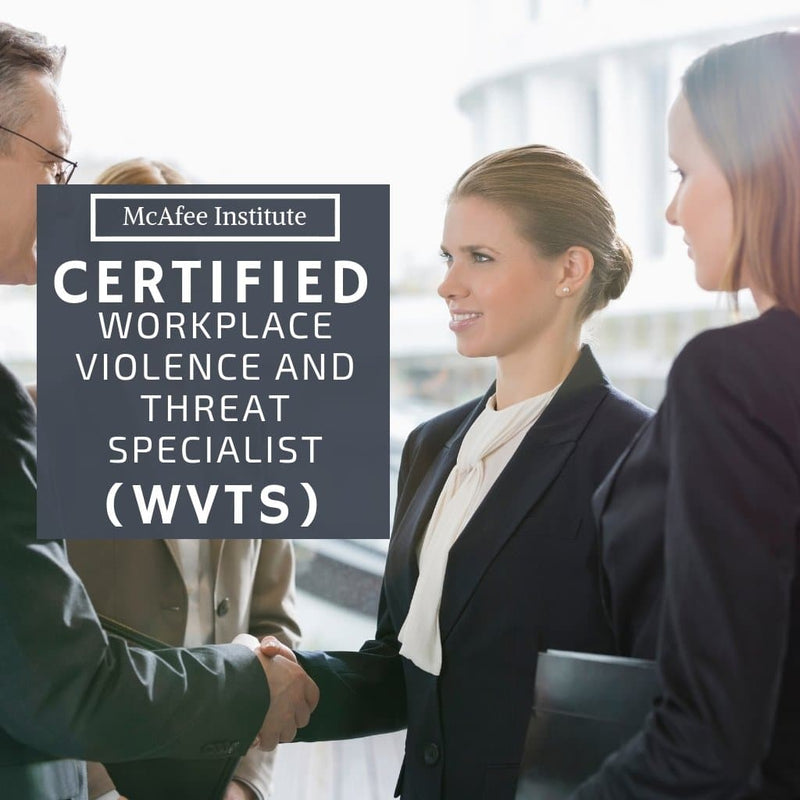 Certified Workplace Violence and Threat Specialist (WVTS) - Residential - McAfee Institute