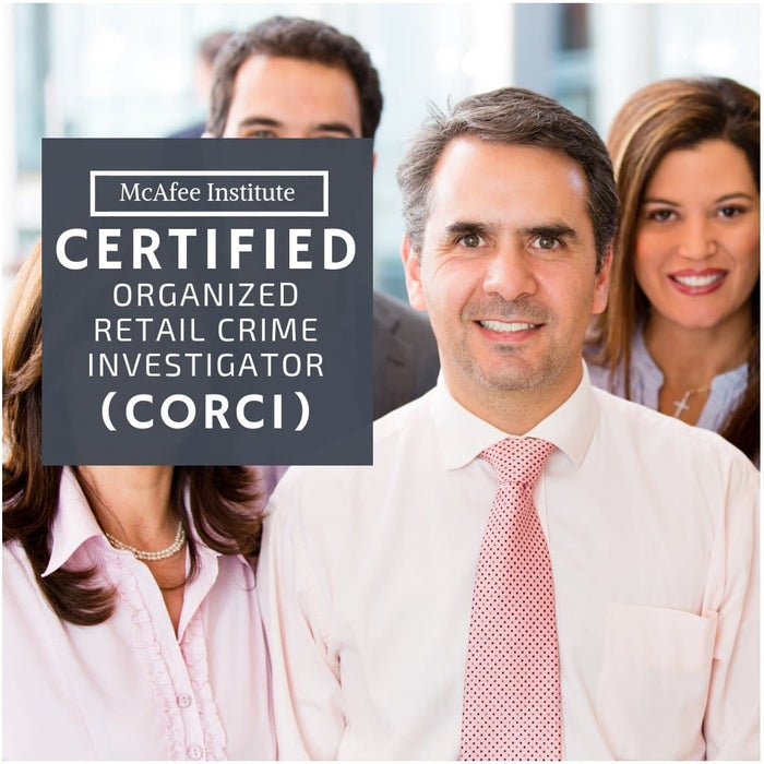 Certified Organized Retail Crime Investigator (CORCI) - Residential - McAfee Institute