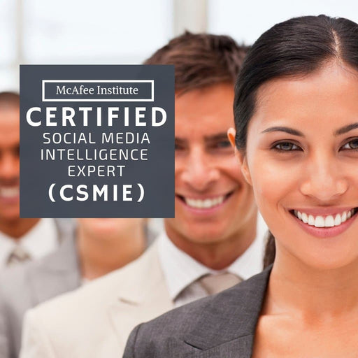 Certified Social Media Intelligence Expert (CSMIE) - Residential - McAfee Institute
