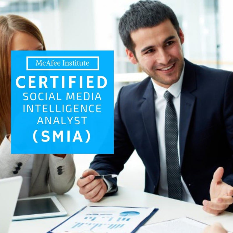 Certified Social Media Intelligence Analyst (SMIA) - McAfee Institute
