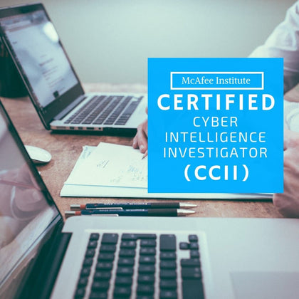 Certified Cyber Intelligence Investigator (CCII) - McAfee Institute