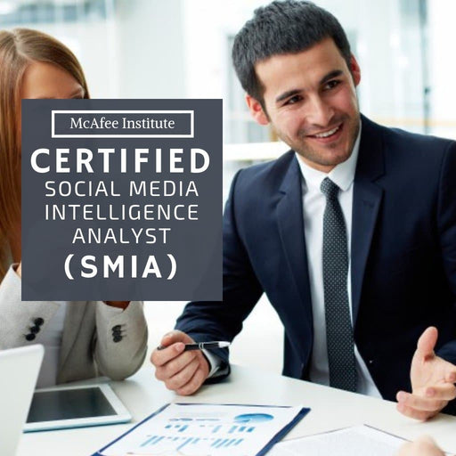 Certified Social  Media Intelligence Analyst (SMIA) - Residential - McAfee Institute