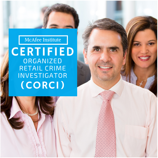 Certified Organized Retail Crime Investigator (CORCI) - McAfee Institute