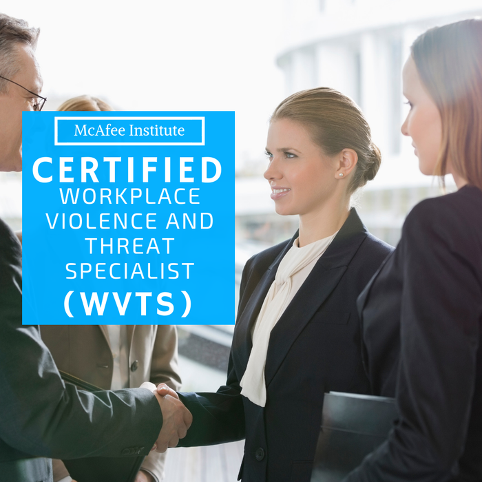 Certified Workplace Violence and Threat Specialist (WVTS) - McAfee Institute