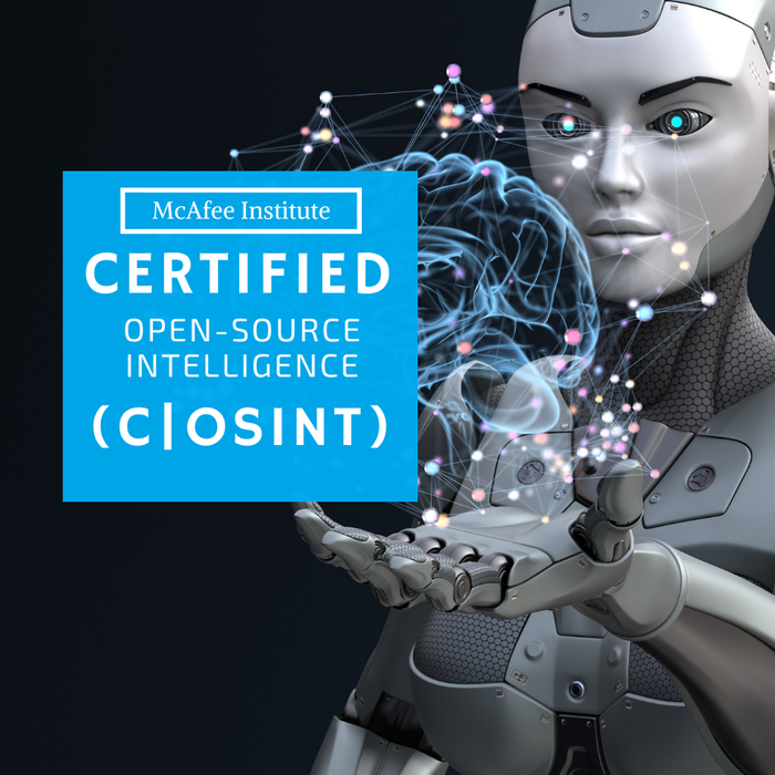 Certified in Open Source Intelligence (C|OSINT) - McAfee Institute