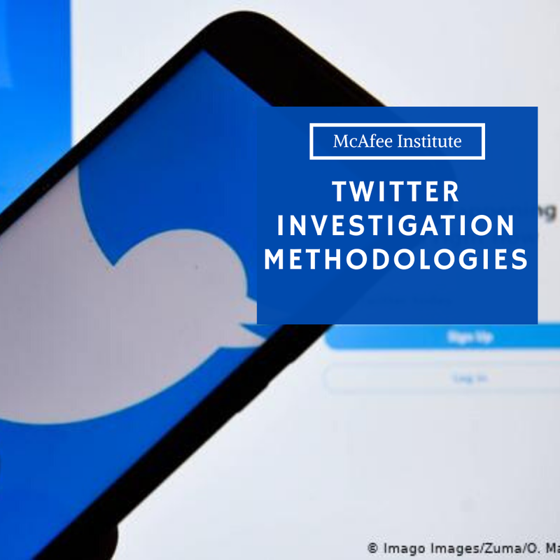 Twitter Investigation Methodologies - McAfee Institute