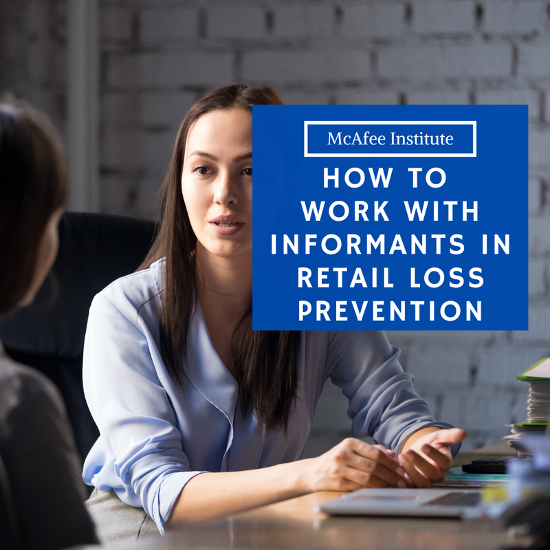 How to Work With Informants in Retail Loss Prevention - McAfee Institute