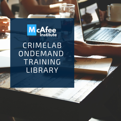 CrimeLab | On-Demand Training Library - McAfee Institute