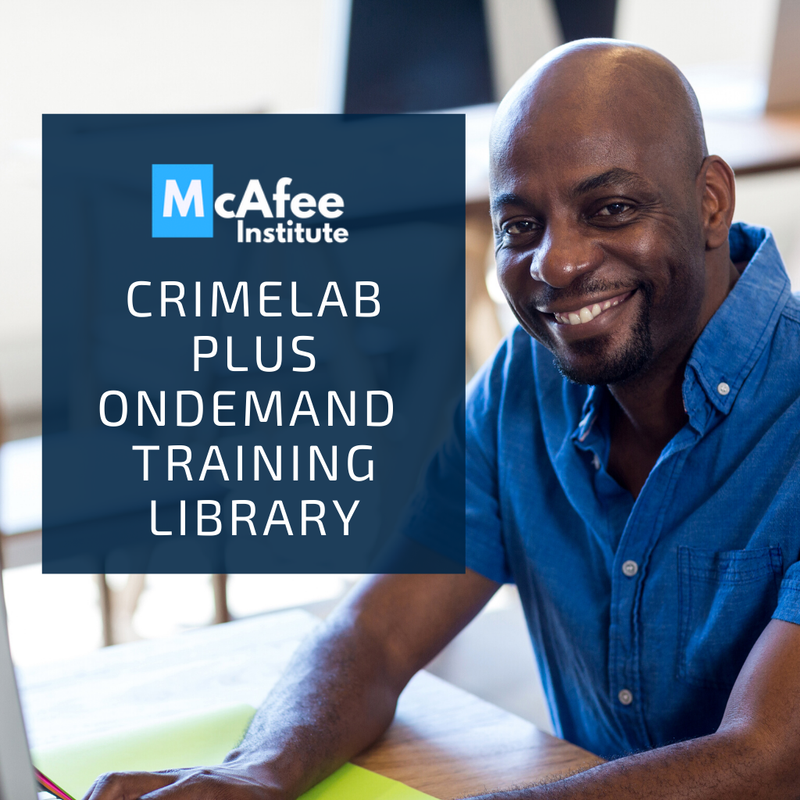 CrimeLab Plus | On-Demand Training Library - McAfee Institute