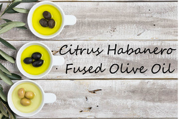 Fused Olive Oil - Citrus Habanero