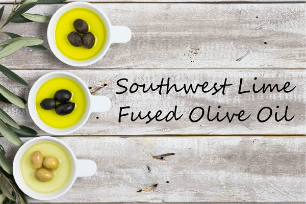 Fused Olive Oil - Southwest Lime - Cibaria Store Supply