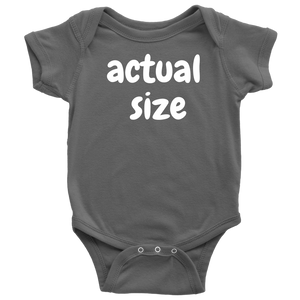 """Actual Size"" Snarky Baby Onsie"