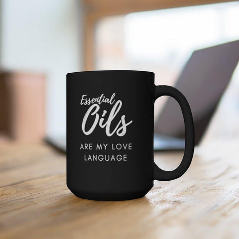 """Essential Oils Are My Love Language"" Large Black 15 oz Mug"