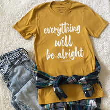Load image into Gallery viewer, Everything Will Be Alright Tee