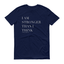 Load image into Gallery viewer, Stronger Than I Think Unisex Tee