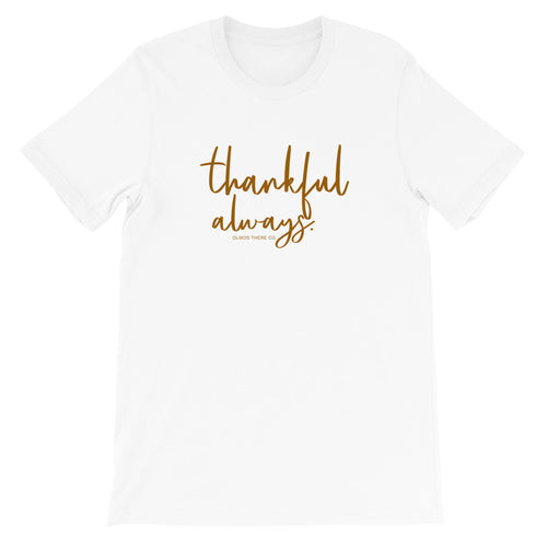 'Thankful Always' Unisex T-Shirt