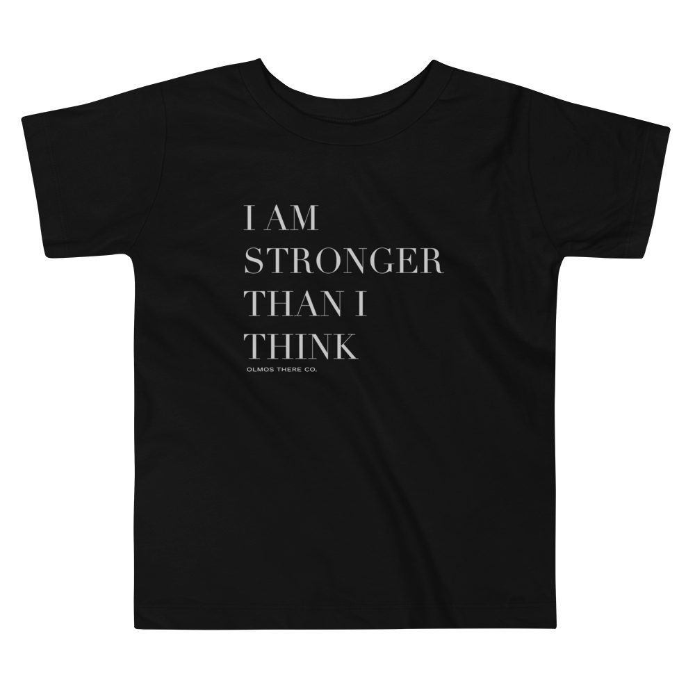 Stronger Than I Think Toddler Tee