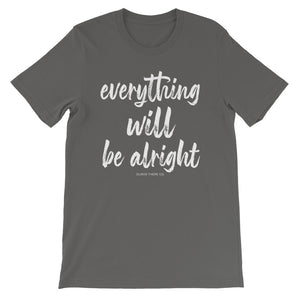 Everything Will Be Alright Tee