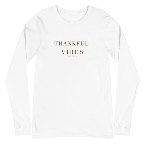 'Thankful Vibes' Unisex Long Sleeve Tee