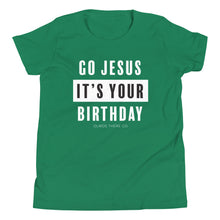 Load image into Gallery viewer, Go Jesus, It's your Birthday Kids T-Shirt