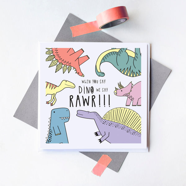 When You Say Dino...Greeting Card - Blank Inside