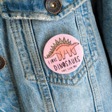I Love Dinosaurs... Button Badge