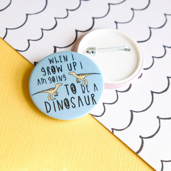 When I Grow Up... Button Badge