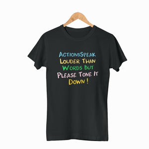 Actions Speak Louder By Jeeya Sethi T- Shirt  For Men and Women