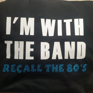 Recall the 80's - I'm with the Band - Tees and Tanks for Women