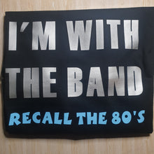 Load image into Gallery viewer, Recall the 80's - I'm with the Band - Tees and Tanks for Women