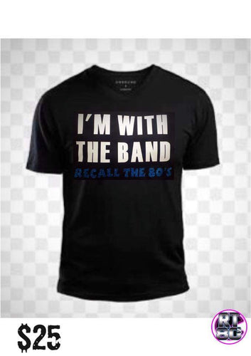 Recall the 80's - I'm with the Band - Tees and Tanks for Men