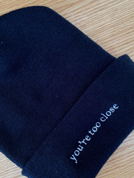You're Too Close Beanie - Black