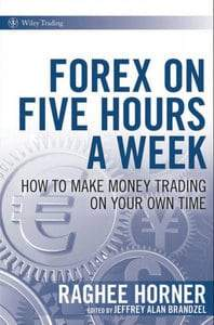 Forex on Five Hours a Week by Raghee Horner