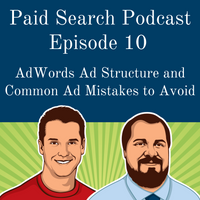 010: AdWords Ad Structure And Common Ad Mistakes To Avoid