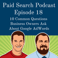 018: 10 Common Questions Business Owners Ask About Google AdWords