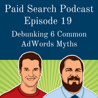 019: Debunking 6 Common AdWords Myths