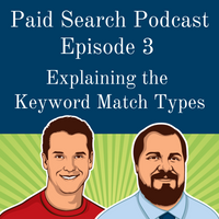 003: Explaining the Keyword Match Types