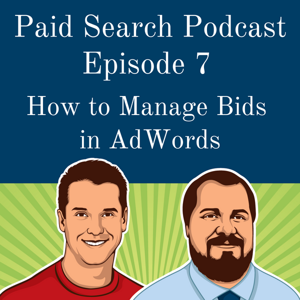 007: How To Manage Bids In AdWords