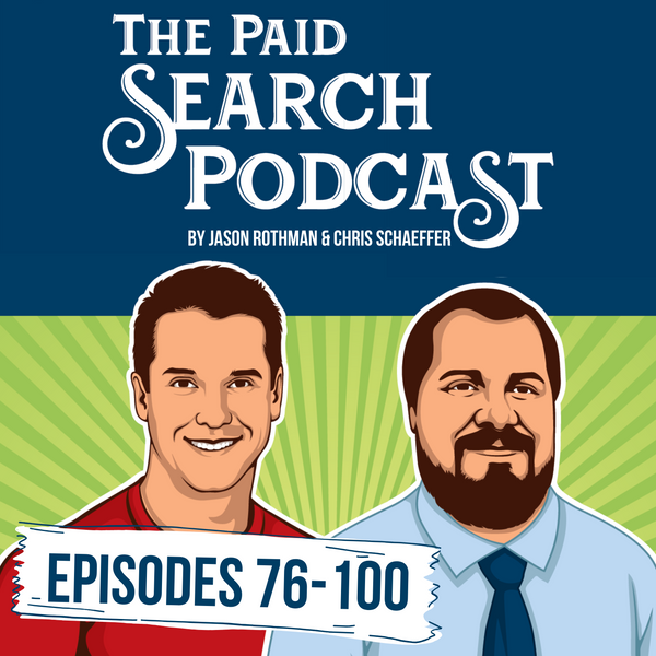 The Paid Search Podcast: Episodes 76-100 (10% OFF)