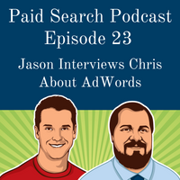 023: Jason Interviews Chris About AdWords