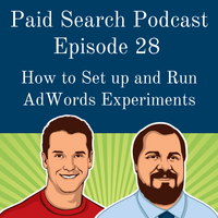 028: How To Set Up And Run AdWords Experiments