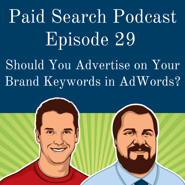 029: Should You Advertise On Your Brand Keywords In AdWords?
